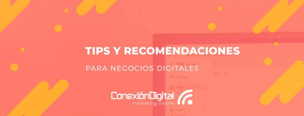 tips y recomendaciones de marketing digital por Conexión Digital