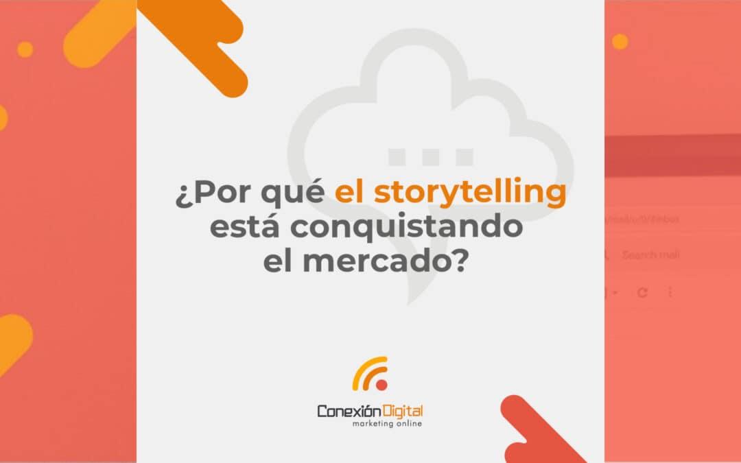 ¿Por qué el storytelling está conquistando el mercado?